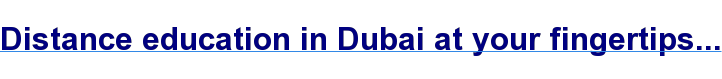 Distance education in Dubai at your fingertips...